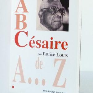 A,B,C...ésaire écrit par Patrice Louis, une de couverture