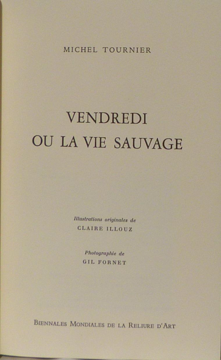 Vendredi où la vie sauvage atitre été ecrit par Michel Tournier en 1971.